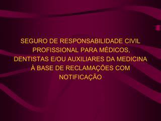 SEGURO DE RESPONSABILIDADE CIVIL  PROFISSIONAL PARA MÉDICOS,