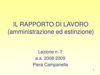 IL RAPPORTO DI LAVORO (amministrazione ed estinzione)