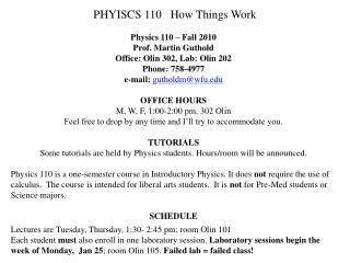 PHYISCS 110   How Things Work Physics 110 – Fall 2010 Prof. Martin Guthold