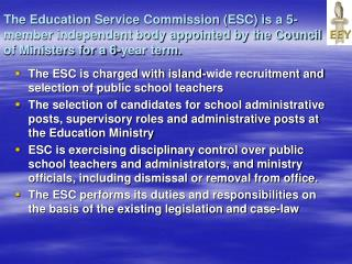 The ESC is charged with island-wide recruitment and selection of public school teachers