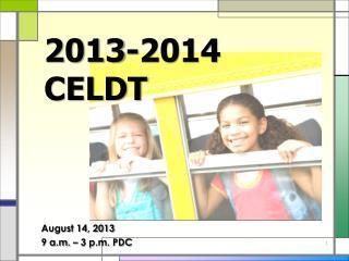2013-2014 CELDT