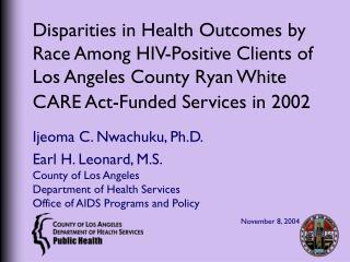 Ijeoma C. Nwachuku, Ph.D. Earl H. Leonard, M.S. County of Los Angeles