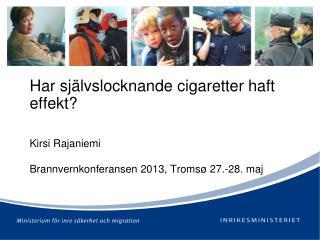 Har självslocknande cigaretter haft effekt?