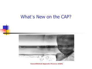 What ' s New on the CAP?