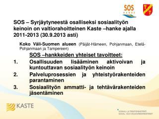 Koko Väli-Suomen alueen ( Päijät-Hämeen, Pohjanmaan, Etelä-Pohjanmaan ja Tampereen)