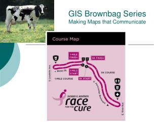 GIS Brownbag Series Making Maps that Communicate