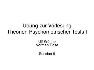 bung zur Vorlesung  Theorien Psychometrischer Tests I