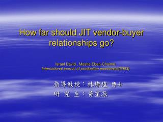 How far should JIT vendor-buyer relationships go?