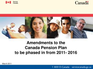 Amendments to the Canada Pension Plan to be phased in from 2011- 2016
