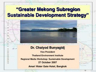 �Greater Mekong Subregion Sustainable Development Strategy�