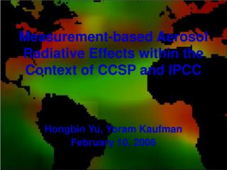 Measurement-based Aerosol Radiative Effects within the Context of CCSP and IPCC