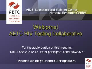 Welcome!   AETC HIV Testing Collaborative