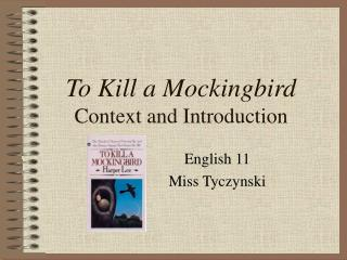 To Kill a Mockingbird Context and Introduction