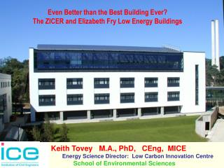 Even Better than the Best Building Ever? The ZICER and Elizabeth Fry Low Energy Buildings