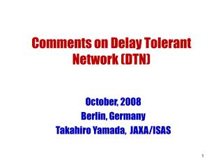 Comments on Delay Tolerant Network (DTN)