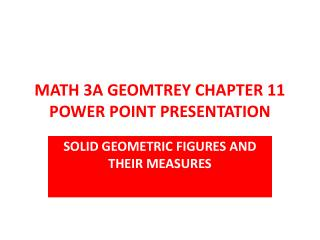 MATH 3A GEOMTREY CHAPTER 11 POWER POINT PRESENTATION