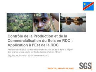 Contr le de la Production et de la Commercialisation du Bois en RDC :  Application   l Est de la RDC