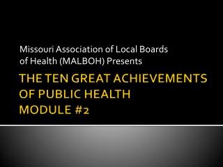 THE TEN GREAT ACHIEVEMENTS OF PUBLIC HEALTH MODULE #2
