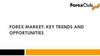 FOREX market: key trends and opportunities