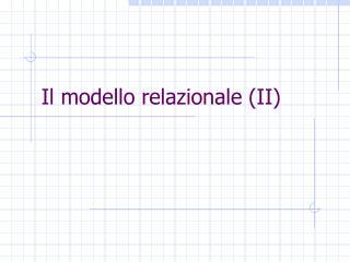 Il modello relazionale (II)