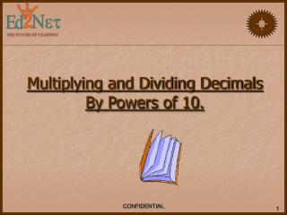 Multiplying and Dividing Decimals By Powers of 10.
