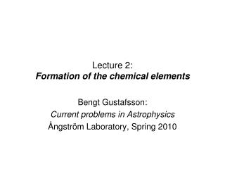 Lecture 2:  Formation of the chemical elements