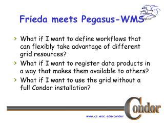 Frieda meets Pegasus-WMS