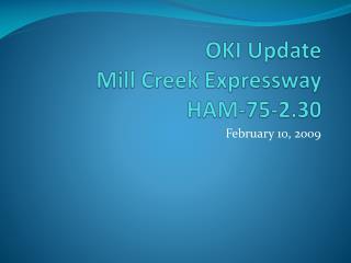 OKI Update Mill Creek Expressway HAM-75-2.30