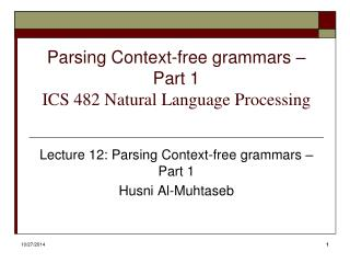 Parsing Context-free grammars – Part 1  ICS 482 Natural Language Processing