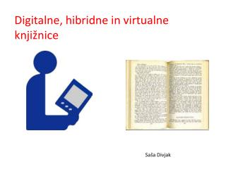 Digital ne, hibridne in virtualne knjižnice