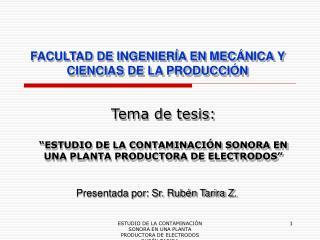 """Tema de tesis: """"ESTUDIO DE LA CONTAMINACIÓN SONORA EN UNA PLANTA PRODUCTORA DE ELECTRODOS"""""""
