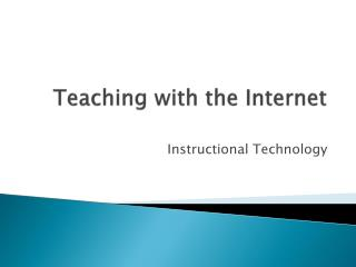Teaching with the Internet