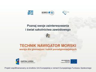 TECHNIK NAWIGATOR MORSKI wersja dla gimnazjum i szkół ponadgimnazjalnych