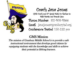 Coach Jana Jones GMS Coach and 6 th  Grade Math Co-Teacher to Miki Martin and Brenda Linn