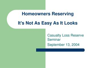 Homeowners Reserving It's Not As Easy As It Looks