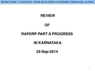 REVIEW  OF  RAPDRP PART A PROGRESS  IN KARNATAKA 29-Sep-2014