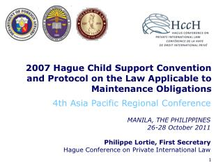 2007 Hague Child Support Convention and Protocol on the Law Applicable to Maintenance Obligations