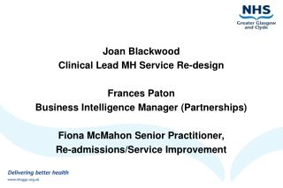 Joan Blackwood  Clinical Lead MH Service Re-design Frances Paton