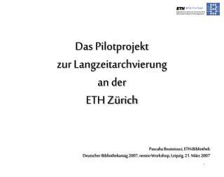 Das Pilotprojekt  zur Langzeitarchvierung  an der  ETH Z�rich