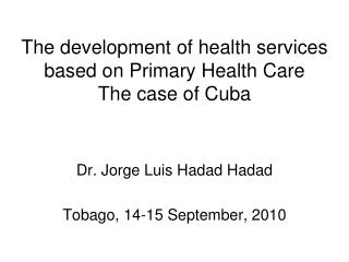 The development of health services based on Primary Health Care