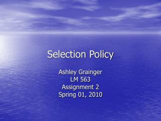 Selection Policy