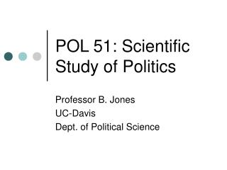 POL 51: Scientific Study of Politics