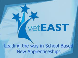 Leading the way in School Based New Apprenticeships