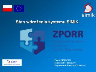 Stan wdrożenia systemu SIMIK