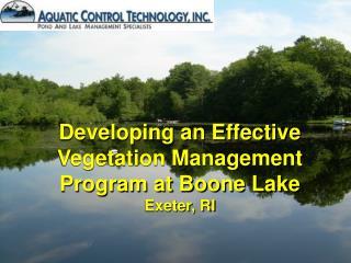 Developing an Effective Vegetation Management Program at Boone Lake Exeter, RI