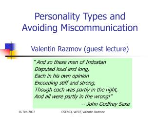 Personality Types and Avoiding Miscommunication  Valentin Razmov guest lecture