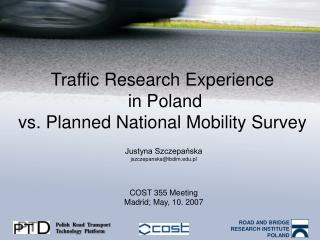 Traffic Research Experience in Poland vs. P lanned National Mobility Survey