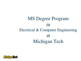 MS Degree Program in  Electrical & Computer Engineering at Michigan Tech