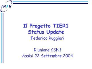 Il Progetto TIER1  Status Update