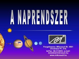 Forgalmazza: Mikrosuli Bt. 5901 Orosháza Pf. 318; tel/fax: 68-414023; e-mail: levelek@mikrosuli.hu
